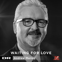 Waiting For Love — Andrew Murray