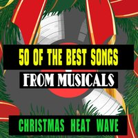 50 of the Best Songs from Musicals - Christmas Heatwave — сборник