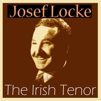 The Irish Tenor — Josef Locke