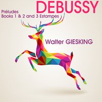 Debussy: Préludes, Books 1 & 2 and Estampes — Walter Gieseking, Клод Дебюсси