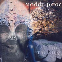 Arthur The King — Maddy Prior