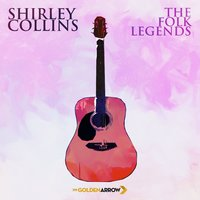 Shirley Collins - The Folk Legends — Shirley Collins