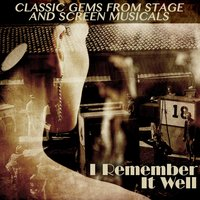 Classic Gems from Stage and Screen Musicals - I Remember It Well — сборник