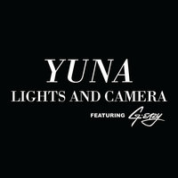 Lights And Camera — Yuna, G-Eazy