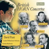 British Horn Concertos — London Philharmonic Orchestra, Gilbert Vinter, Malcolm Arnold, Nicholas Braithwaite, David Pyatt, Gordon Jacob