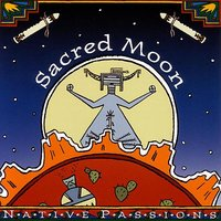 Sacred Moon — (Native Passions)