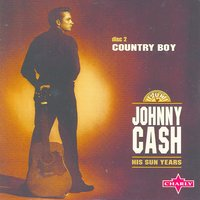 His Sun Years: Country Boy - CD2 — Johnny Cash