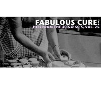 Fabulous Cure: Hits from the 40's & 50's, Vol. 25 — сборник