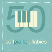 50 Soft Piano Lullabies — Smart Baby Lullaby, Soft Background Music, Romantic Piano, Romantic Piano|Smart Baby Lullaby|Soft Background Music