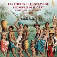 The Routes of Slavery — Jordi Savall