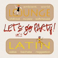 Lets Go Party Vol. 2 (Latin Hits & Lounge Music) — сборник
