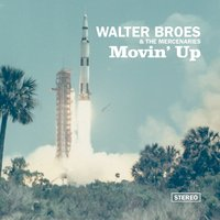 Movin' Up — Walter Broes & The Mercenaries