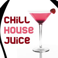 Chill House Juice — сборник