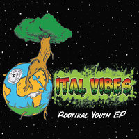 Rootikal Youth EP — Ital Vibes