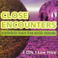 Close Encounters - Psychedelic Trance From Worlds Unknown — сборник
