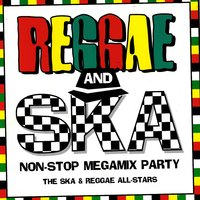 Reggae and Ska Non-Stop Megamix Party (The Ska & Reggae All-Stars) — Bryan Smith