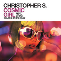 Cosmic Girl — Christopher S, Brian