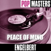 Pop Masters: Peace Of Mind — Engelbert