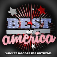 Best of America Yankee Doodle USA Anthems — сборник
