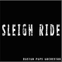 Sleigh Ride — Boston Pops Orchestra, Keith Lockhart
