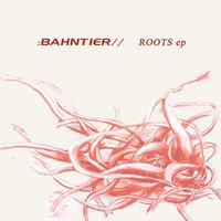 Roots EP — Bahntier