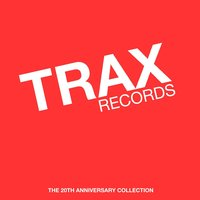 Trax Records: The 20th Anniversary Collection Mixed by Maurice Joshua & Paul Johnson — сборник