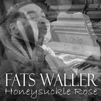 Honeysuckle Rose — Fats Waller, Mildred Bailey