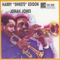 "Harry ""Sweets"" Edison & Jonah Jones Quartet — Harry ""Sweets"" Edison, Jonah Jones Quartet, Harry ""Sweets"" Edison & Jonah Jones Quartet"