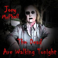 The Dead Are Walking Tonight — Jory Mcphail