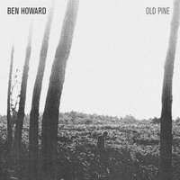 The Old Pine E.P. — Ben Howard