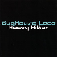 Heavy Hitter — BugHouse Loco