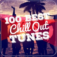 100 Best Chill out Tunes — Chillstep Unlimited, Evening Chill Out Music Academny, Chillstep Unlimited|Evening Chill Out Music Academny