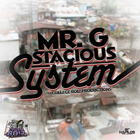 System — Mr. G, Stacious