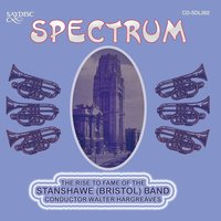 """Spectrum"" The Rise to Fame of the Stanshawe Band — Gilbert Vinter, Léon Böellmann, Walter Hargreaves, The Stanshawe Band, Иоганнес Брамс"