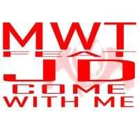 Come with Me — JD, MWT