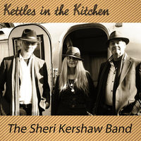 Kettle's In the Kitchen — The Sheri Kershaw Band