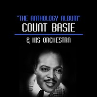 The Anthology Album — Count Basie & His Orchestra
