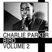 Bird, Vol. 2 — Charlie Parker