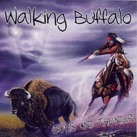 Guns and Thunder — Walking Buffalo