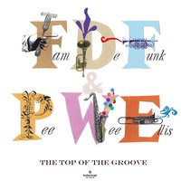The Top of the Groove — Pee Wee Ellis, Fam De Funk