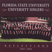Reflections: 2003-2006 — Florida State University Singers
