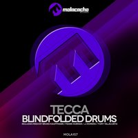 Blindfolded Drums — Tecca