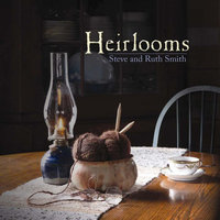 Heirlooms — Steve and Ruth Smith