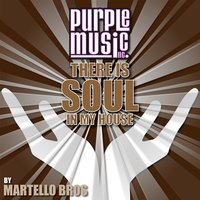 There Is Soul in My House - Martello Bros. — сборник