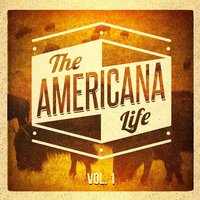 The Americana Life, Vol. 1 (The American Folk Music Experience) — сборник