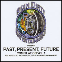 Past Present Future, Vol. 1 — Fila Phil & Ridin Dirty