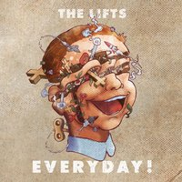 EVERYDAY! — The Lifts