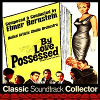 By Love Possessed (Ost) [1961] — Elmer Bernstein, United Artists Studio Orchestra