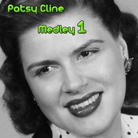 Patsy Cline Medley 1: Crazy / I Fall to Pieces / Walkin' After Midnight / Have You Ever Been Lonely (Have You Ever Been Blue) / Foolin' Around / I Love You so Much It Hurts / The Wayward Wind / Seven Lonely Days / South of the Border (Down Mexico Way) / S — Patsy Cline