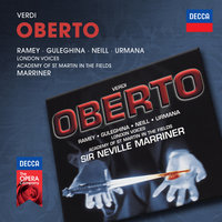 Verdi: Oberto — London Voices, Samuel Ramey, Sir Neville Marriner, Academy of St. Martin in the Fields, Violeta Urmana, Мария Гулегина